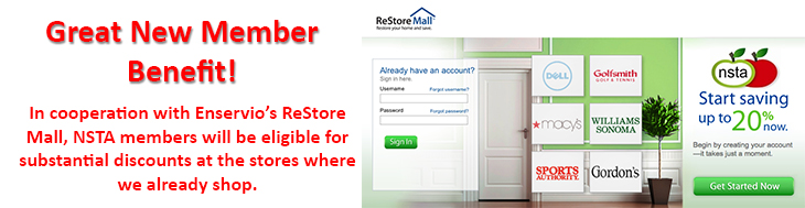 ReStore Mall is a great new member benefit. As an NSTA member, you are eligible for substantial discounts at the stores we you already shop.